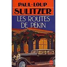 Les routes de Pékin / 1991 / Sulitzer, Paul-Loup / Réf8701