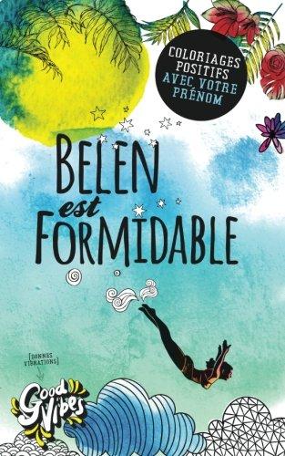 Belen est formidable: Coloriages positifs avec votre prénom