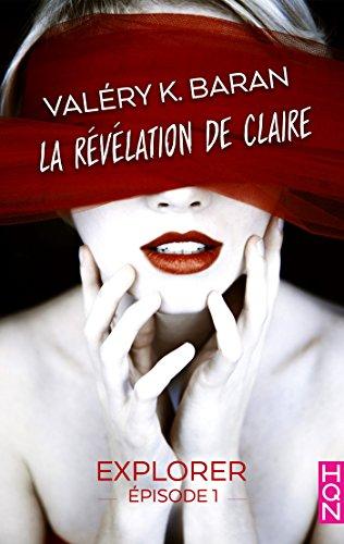 La révélation de Claire EP1 (2018) – Valéry K. Baran