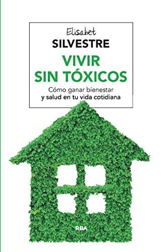 Vivir sin tóxicos (SALUD) por Elisabet Silvestre