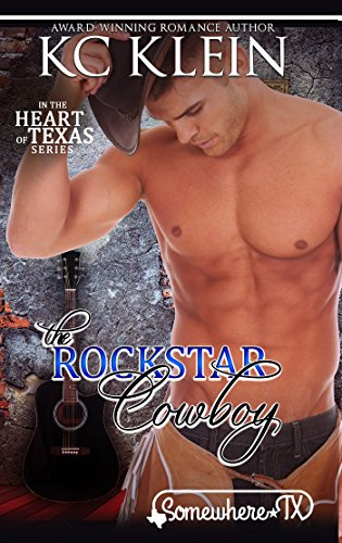 The Rock Star Cowboy: A Second Chance Love Story (In The Heart of Texas Book 1) (English Edition)