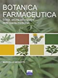 Botanica farmaceutica. Storia, attività ed impieghi delle piante medicinali