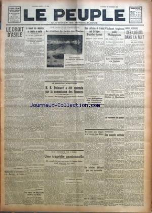 PEUPLE (LE) [No 2454] du 30/09/1927 - LE DROIT D'ASILE PAR LEON JOUHAUX - MANIFESTATION DE PRISONNIERS A LA MARITIME DE TOULON - LE CONSEIL DES MINISTRES SE REUNIRA CE MATIN PAR M. HARMEL - LE SOEUR DE VANZETTI RENTRE EN ITALIE - LE VIVARIUM DU JARDIN DES PLANTES - M. R. POINCARE A ETE ENTENDU PAR LA COMMISSION DES FINANCES - UNE TRAGEDIE PASSIONNELLE - UNE COLLISION DE TRAINS SUR LA LIGNE BRUXELLES-ANVERS - L'AMERIQUE SECHE - UNE DELEGATION DES CHEMINOTS AU MINISTERE DES TRAVAUX PUBLICS - VIOL par Collectif