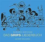 Das GRIPS-Liederbuch: Die schönsten