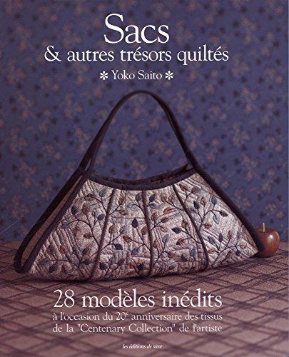 Sacs & autres trésors quiltés : 28 modèles inédits par Yoko Saito