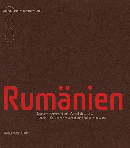 Rumänien: Momente der Architektur vom 19. Jahrhundert bis heute (Architektur im Ringturm)