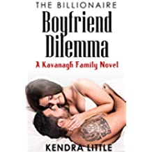 The Billionaire Boyfriend Dilemma: A Kavanagh Family Novel (English Edition)