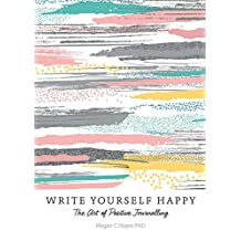Write Yourself Happy: The Art of Positive Journalling (English Edition)