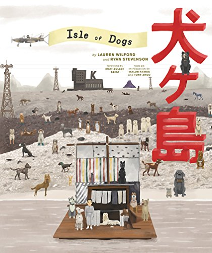 The Wes Anderson Collection: Isle of Dogs par Lauren Wilford