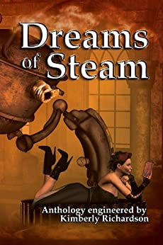 Dreams of Steam by [Richardson, Kimberly]