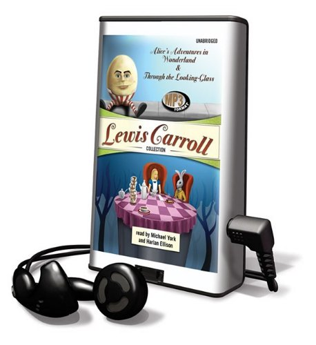 Lewis Carroll Collection: Alice\'s Adventures in Wonderland & Through the Looking-Glass [With Headphones] (Playaway Adult Fiction)
