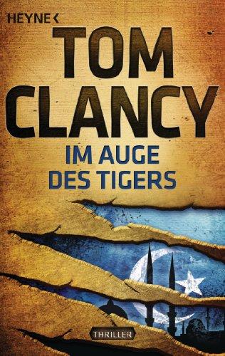 Im Auge des Tigers: Thriller (JACK RYAN 12) -