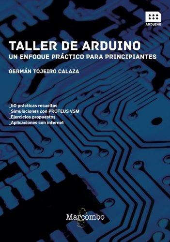 Taller de Arduino: Un enfoque práctico para principiantes por GERMÁN TOJEIRO CALAZA