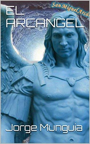 Descargar Libro Libro EL ARCANGEL (3) de Jorge Munguia