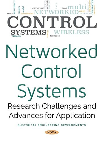 Networked Control Systems: Research Challenges and Advances for Application (English Edition)