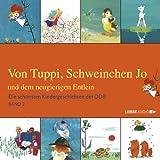 Von Tuppi, Schweinchen Jo und dem neugierigen Entlein: Die schönsten Kindergeschichten der DDR 2.