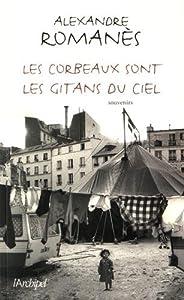 vignette de 'Les corbeaux sont les gitans du ciel (Alexandre Romanès)'