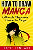 Image de How to Draw Manga: Ultimate Beginner's Guide to Manga (English Edition)