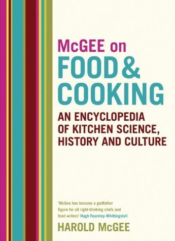 McGee on Food and Cooking: An Encyclopedia of Kitchen Science, History and Culture by Harold Mcgee (2004-11-08)