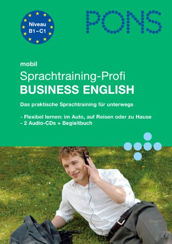 PONS mobil Sprachtraining-Profi Business English: Hörübungen fürs Lernen unterwegs für Fortgeschrittene Business Mobil