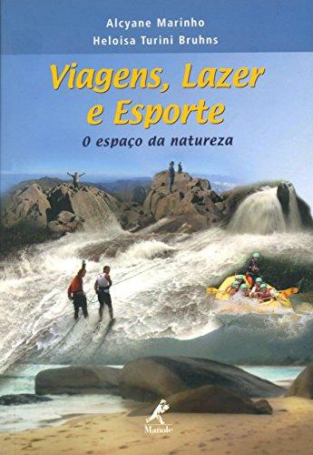 Viagens, Lazer e Esporte: O Espaço da Natureza (Portuguese Edition) por Alcyane Marinho