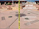 Road Tours Of The Southwest, Book 17: National Parks & Monuments, State Parks, Tribal Park & Archeological Ruins