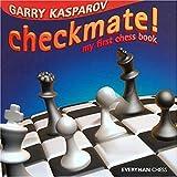 Checkmate!: My First Chess Book (Everyman Chess) by Garry Kasparov (2004-10-01)