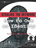 Stealing the Network: How to Own an Identity by Ryan Russell (2005-07-15)