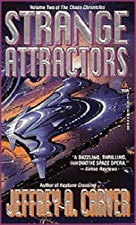 Strange Attractors: Volume Two of the 'The Chaos Chronicles' by Carver, Jeffrey A. (1996) Mass Market Paperback