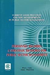 Current Good Practices and New Development in Public Sector Management: A Strategic Resource for Public Sector Management: Personnel Records - A ... New Developments in Public Sector Management)