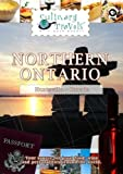 Culinary Travels Northern Ontario by Dave Eckert