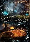 Il Canto delle Montagne - Le fondamenta di Merìdia