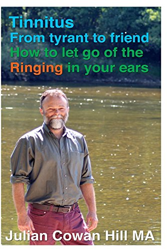 Tinnitus, From Tyrant to Friend: How to Let Go of Ringing in ...