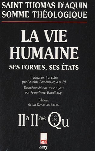 Somme théologique : 2a-2ae, Questions 179-189, La vie humaine : ses formes, ses états