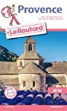 guide du routard provence 2016 alpes de haute provence bouches du rhone vaucluse french edition by collectif 2016 01 20