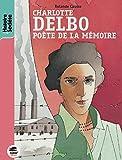 Charlotte Delbo, poète de la mémoire