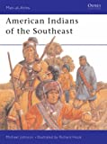 American Indians of the Southeast (Men-at-Arms)