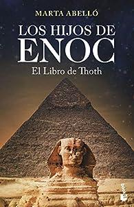 Los hijos de Enoc. El Libro de Thoth par Marta Abelló