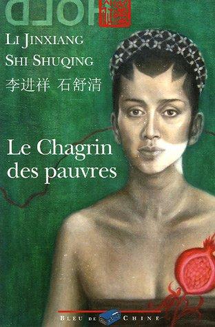 Le Chagrin des pauvres par Jinxiang Li
