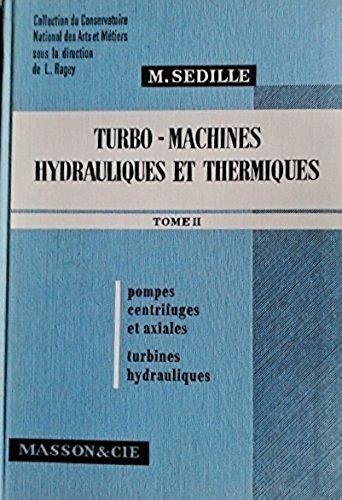 Turbo-machines hydrauliques et thermiques (Collection du Conservatoire national des arts et mtiers)