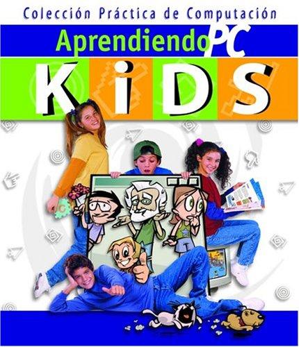 Aprendiendo PC Kids / Learning PC Kids: Curso De Computacion Para Ninos / Computation Course for Children por MP Ediciones