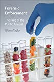Forensic Enforcement: The Role of the Public Analyst (English Edition)