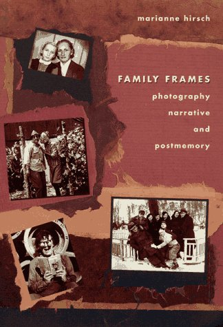 Family Frames: Photography, Narrative and Postmemory por Marianne Hirsch
