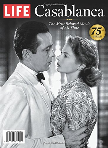 LIFE Casablanca: The Most Beloved Movie of All Time por The Editors of LIFE