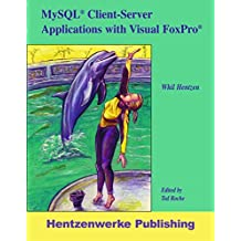 MySQL Client-Server Applications with Visual FoxPro by Whil Hentzen (2007-08-30)