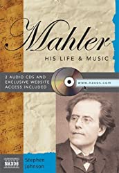 Mahler: His Life & Music [With 2 CD's] (His Life and Music)