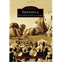 Indianola: Ballooning Capital of Iowa (Images of Aviation)