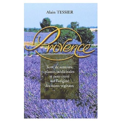 Les plantes médicinales de Provence suivi de l'origine des noms végétaux