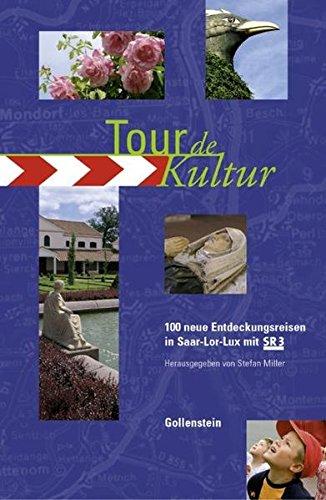 Tour de Kultur: 100 Neue Entdeckungsreisen in Saar-Lor-Lux mit SR3
