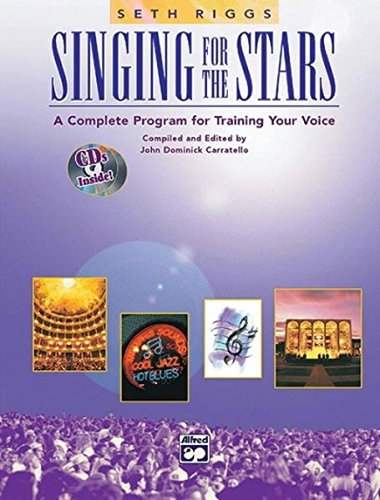 Seth Riggs: Singing for the Stars +CD: A Complete Program for Training Your Voice